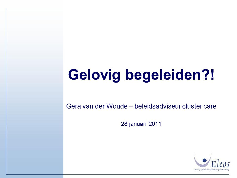 Gera van der Woude – beleidsadviseur cluster care 28 januari 2011