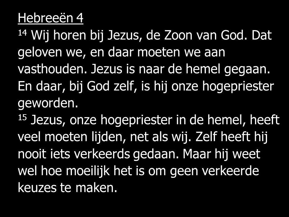 Hebreeën 4 14 Wij horen bij Jezus, de Zoon van God