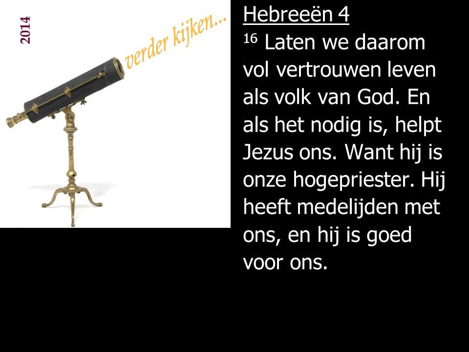 Hebreeën 4 16 Laten we daarom vol vertrouwen leven als volk van God
