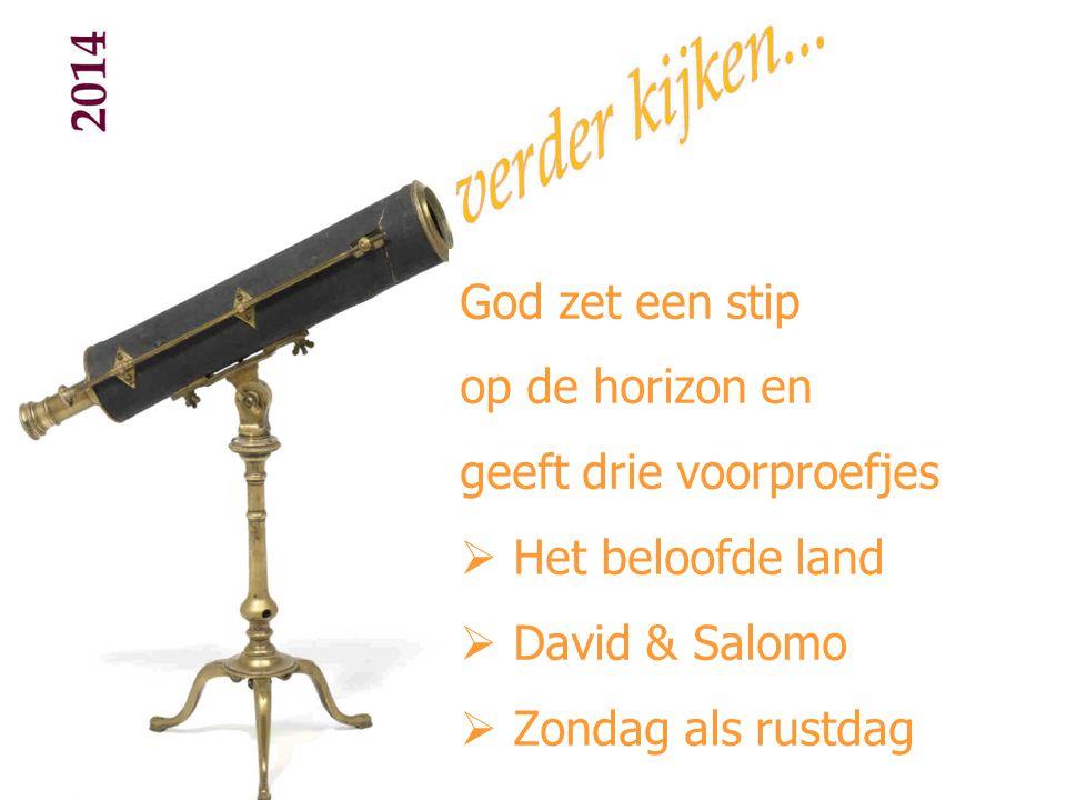 God zet een stip op de horizon en. geeft drie voorproefjes.