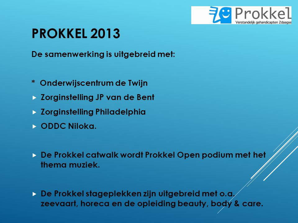 Prokkel 2013 De samenwerking is uitgebreid met: