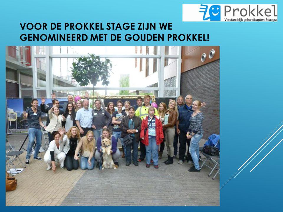 Voor de Prokkel stage zijn we genomineerd met de gouden Prokkel!