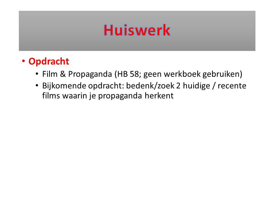 Huiswerk Opdracht Film & Propaganda (HB 58; geen werkboek gebruiken)