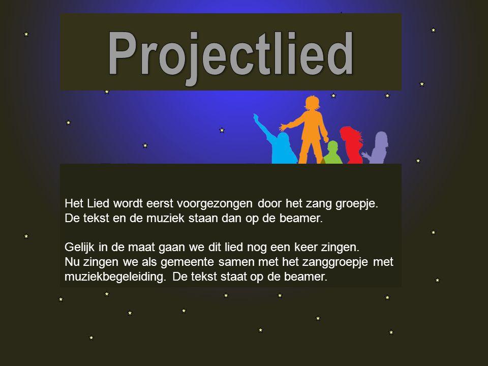 Projectlied Het Lied wordt eerst voorgezongen door het zang groepje.