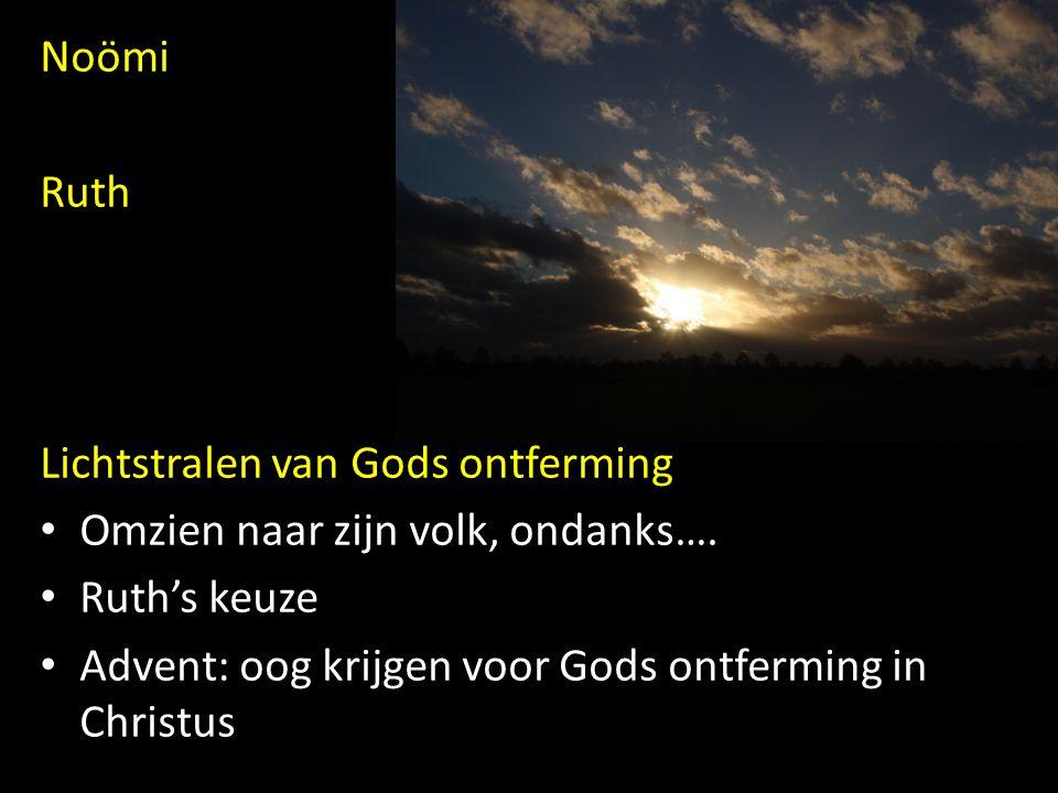 Noömi Ruth. Lichtstralen van Gods ontferming. Omzien naar zijn volk, ondanks….