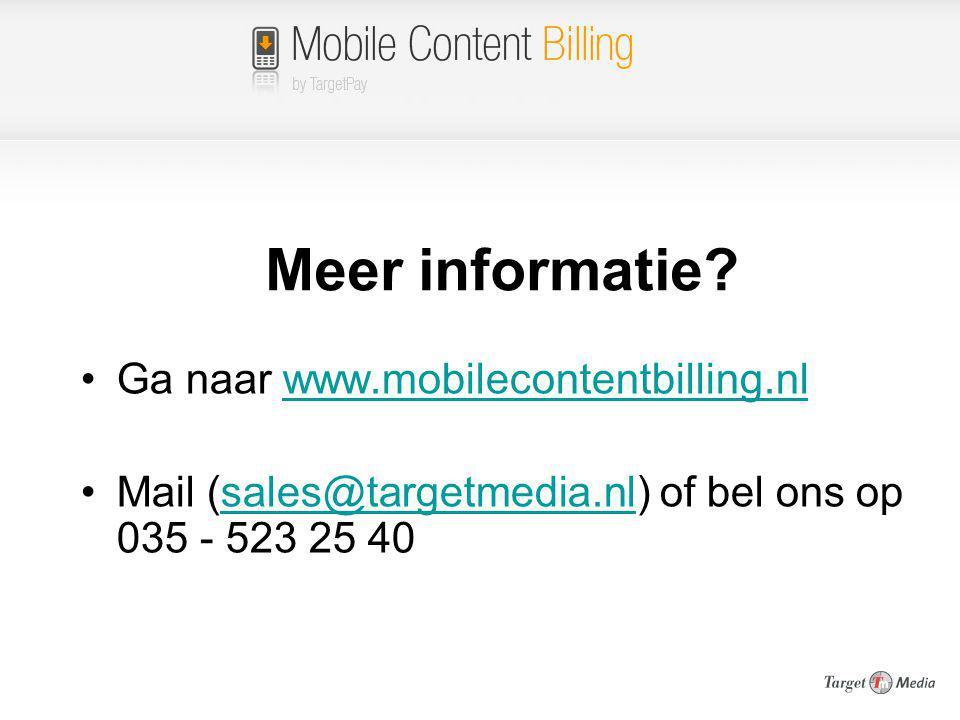Meer informatie Ga naar www.mobilecontentbilling.nl