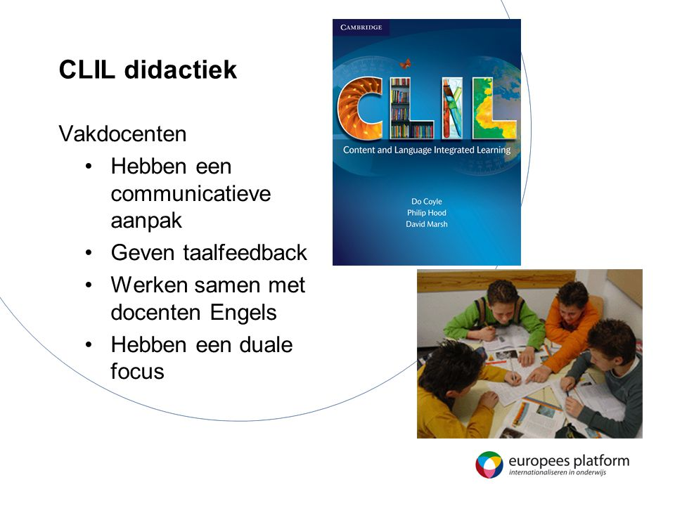 CLIL didactiek Vakdocenten Hebben een communicatieve aanpak
