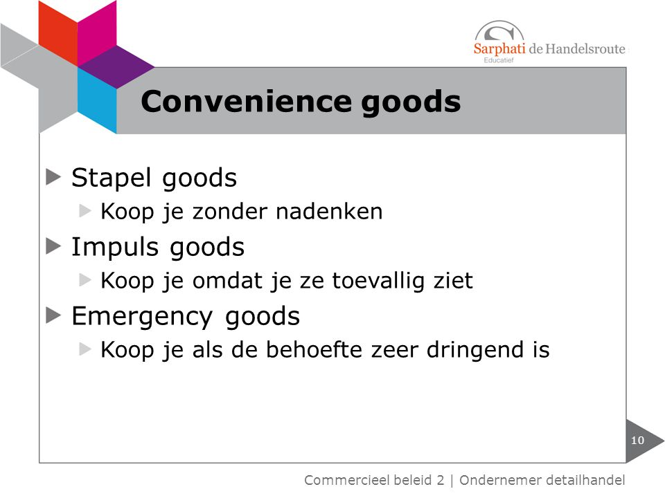 Convenience goods Stapel goods Impuls goods Emergency goods