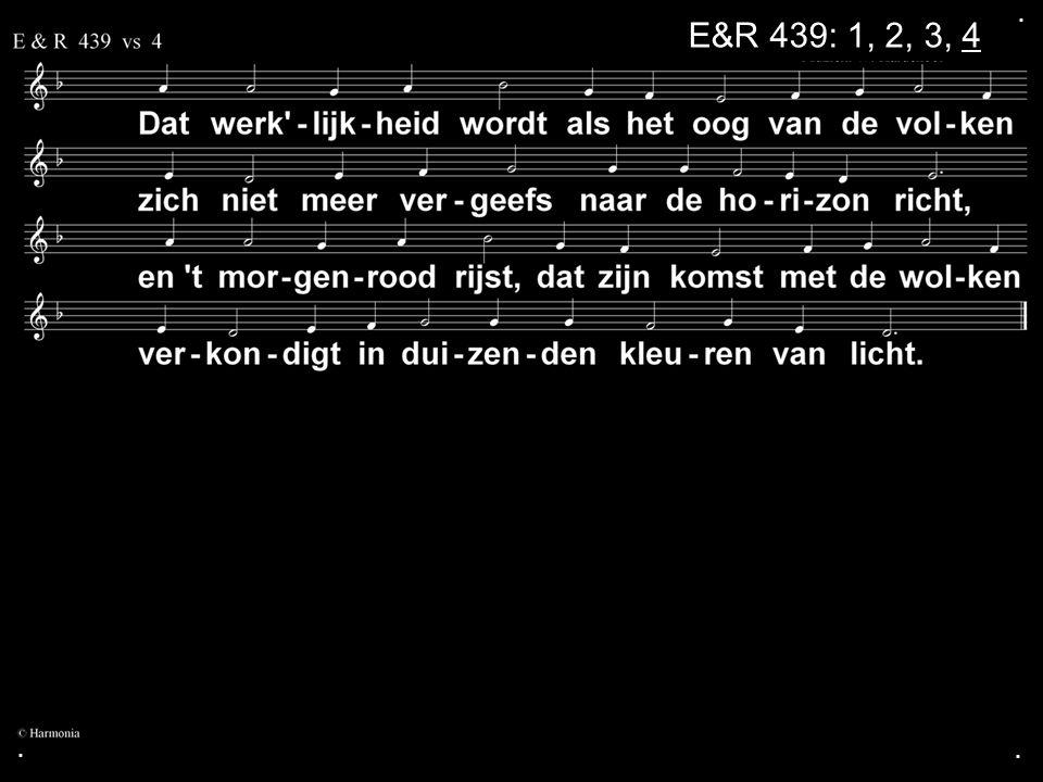 . E&R 439: 1, 2, 3, 4 . .