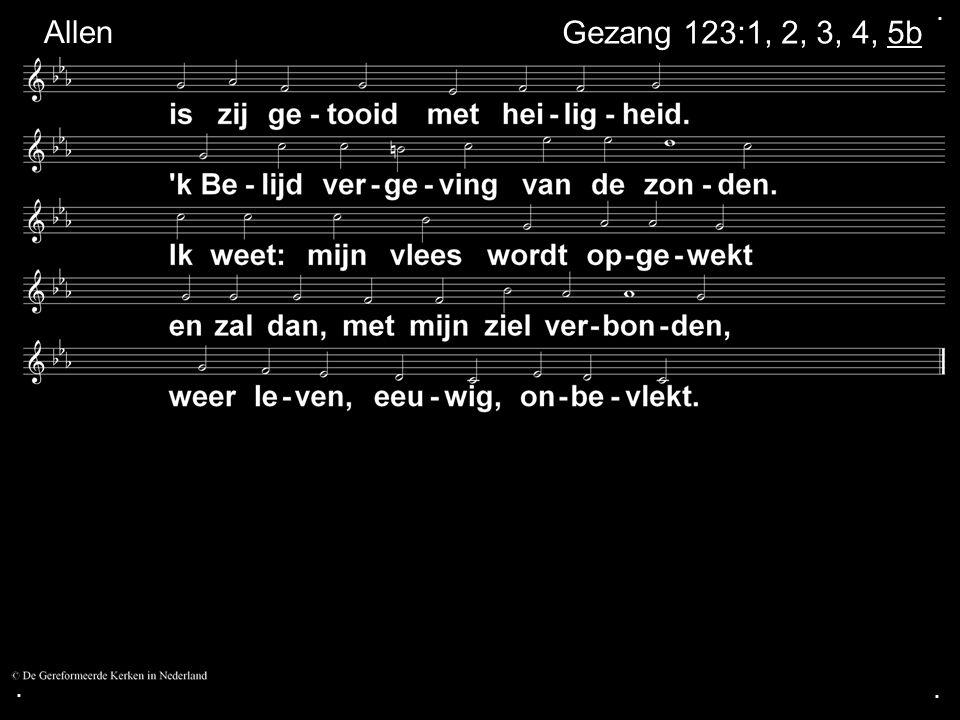 . Allen Gezang 123:1, 2, 3, 4, 5b . .