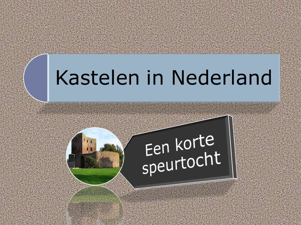 Kastelen in Nederland Een korte speurtocht