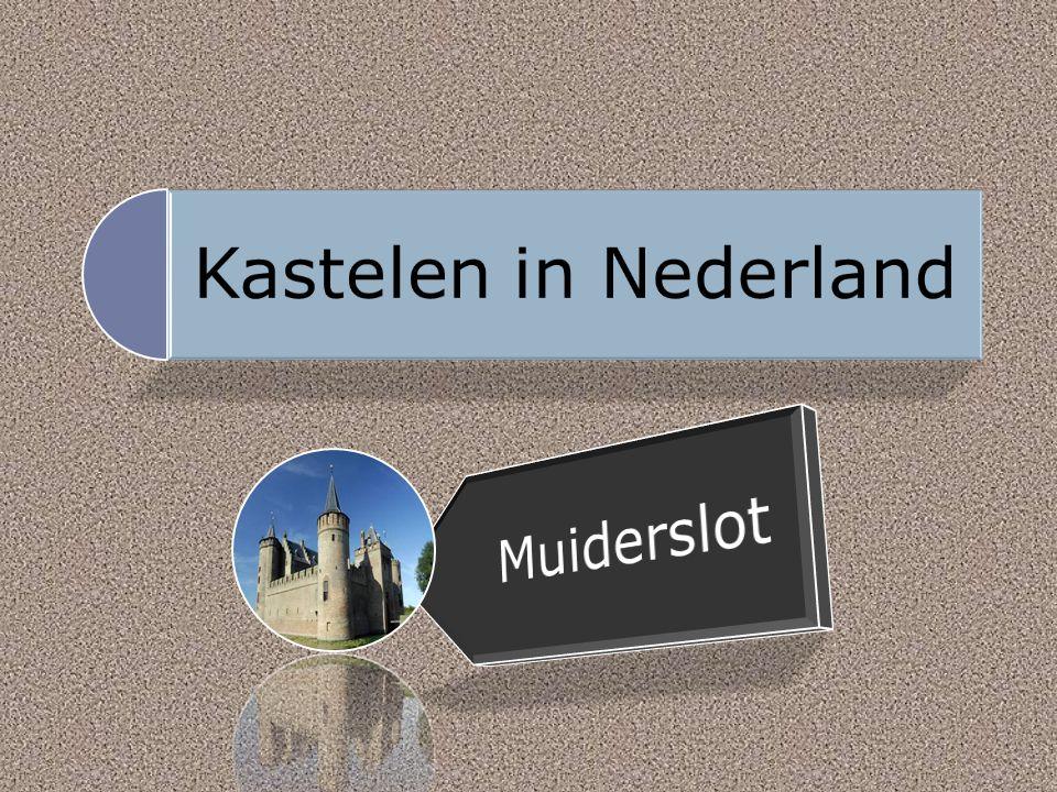 Kastelen in Nederland Muiderslot