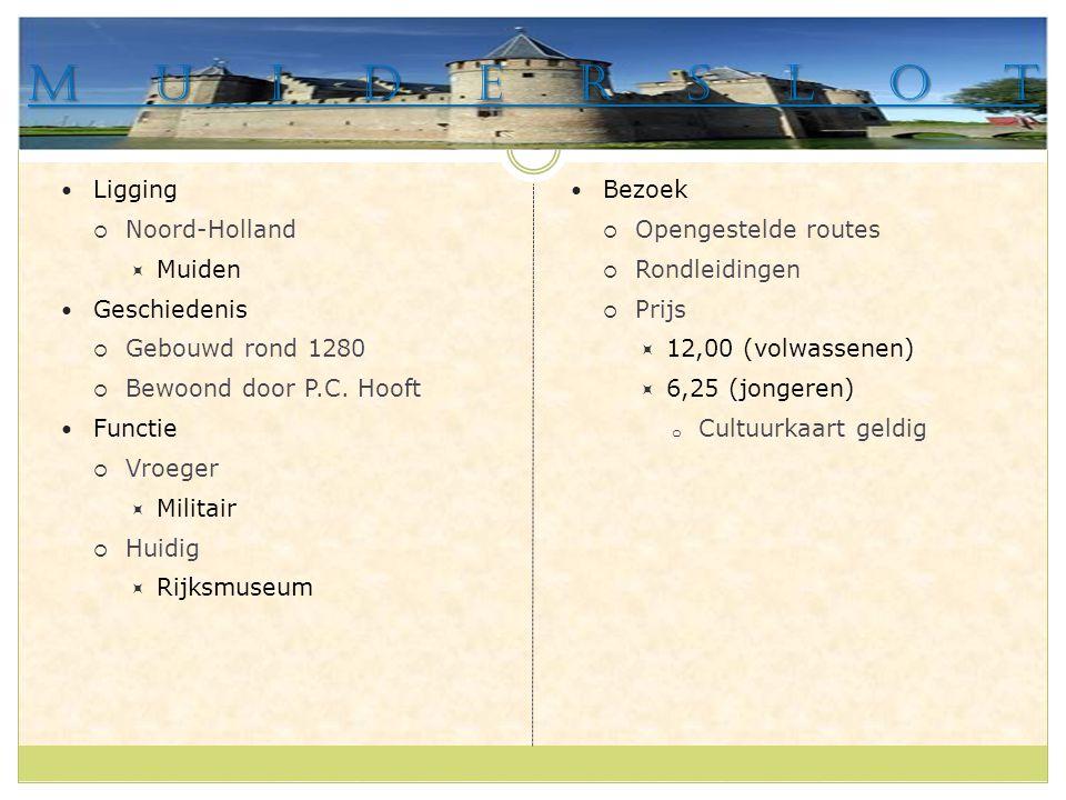 Muiderslot Ligging Noord-Holland Muiden Geschiedenis Gebouwd rond 1280