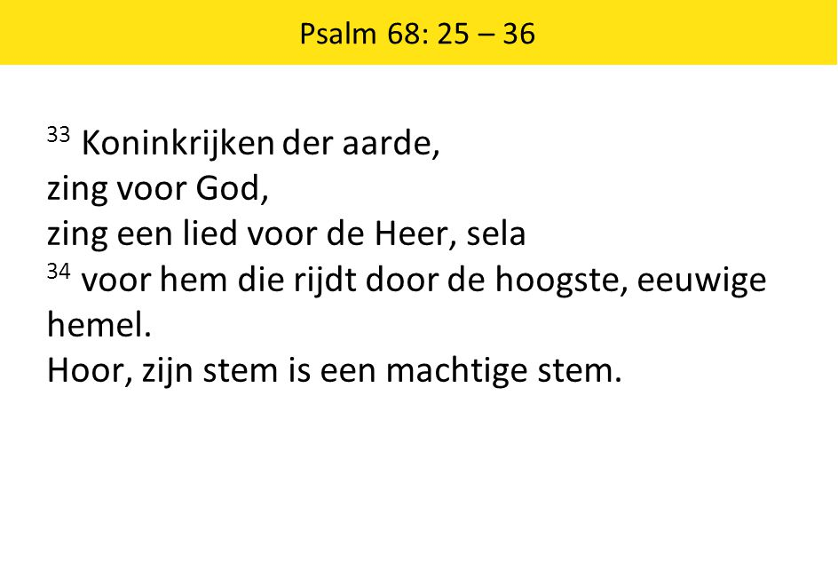33 Koninkrijken der aarde, zing voor God,