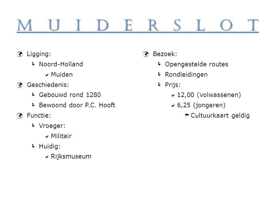 Muiderslot Ligging: Noord-Holland Muiden Geschiedenis: