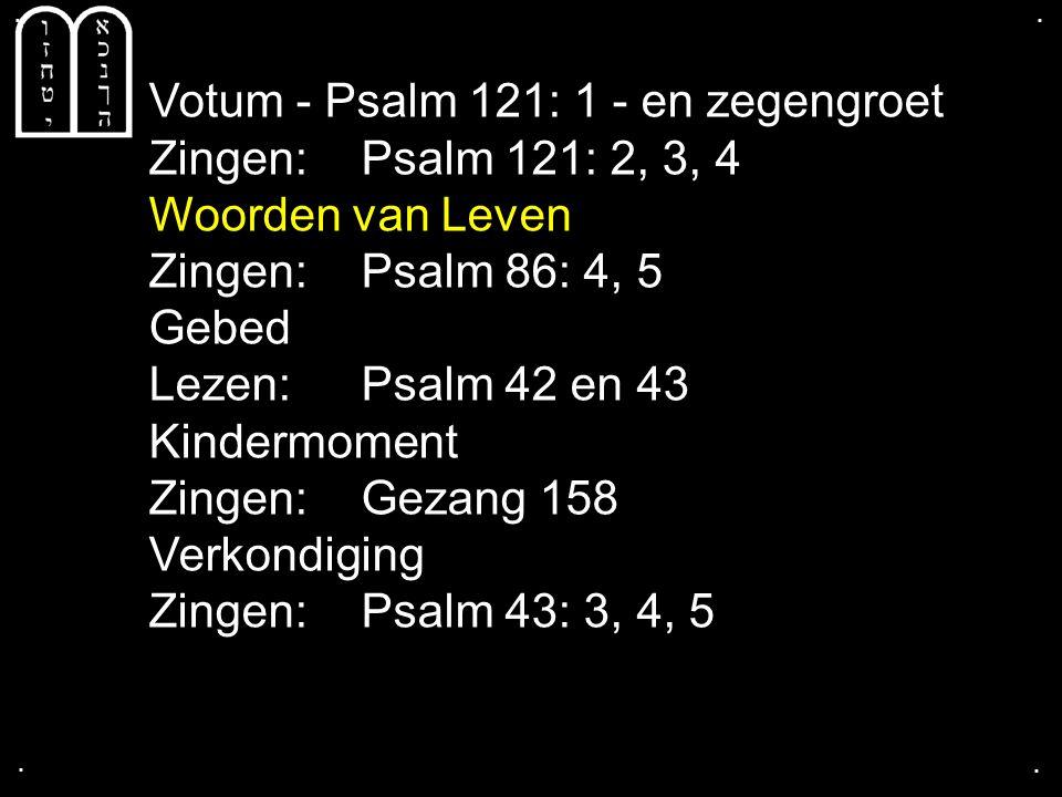 Votum - Psalm 121: 1 - en zegengroet Zingen: Psalm 121: 2, 3, 4
