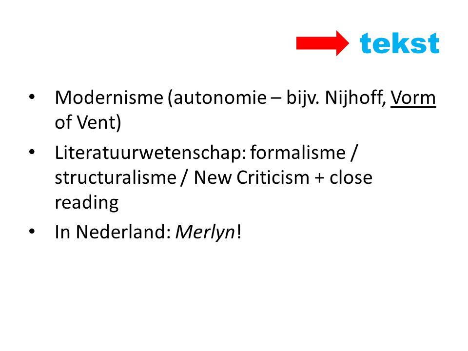 tekst Modernisme (autonomie – bijv. Nijhoff, Vorm of Vent)