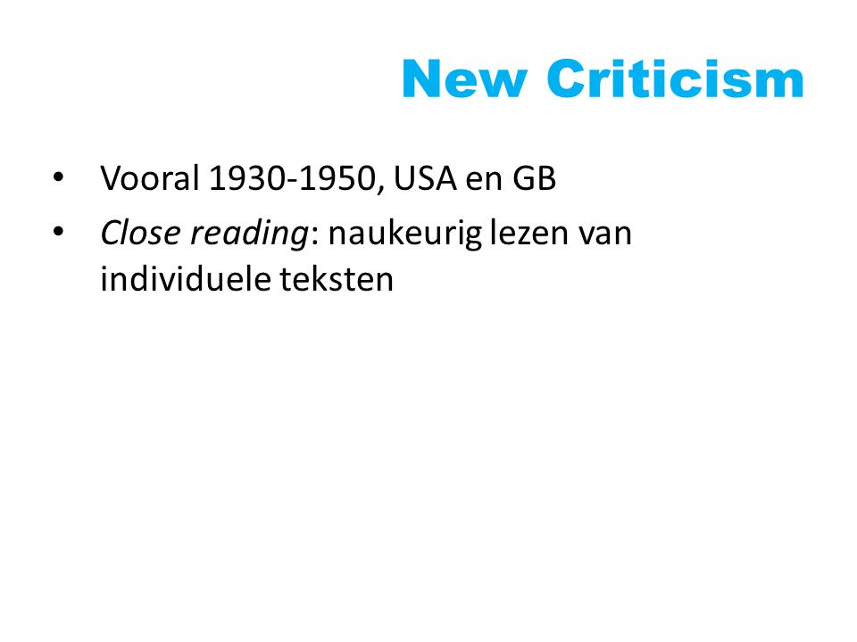 New Criticism Vooral 1930-1950, USA en GB