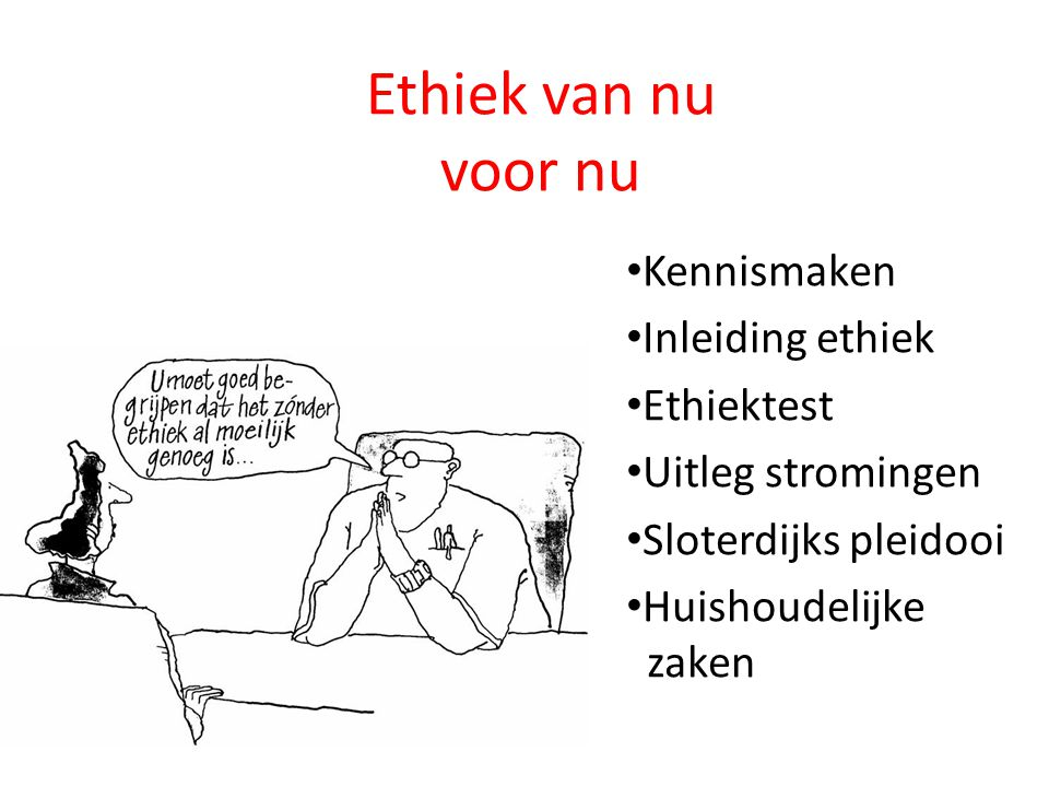 Ethiek van nu voor nu Kennismaken Inleiding ethiek Ethiektest
