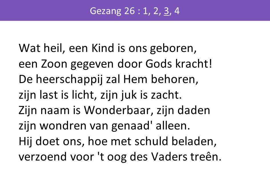 Gezang 26 : 1, 2, 3, 4