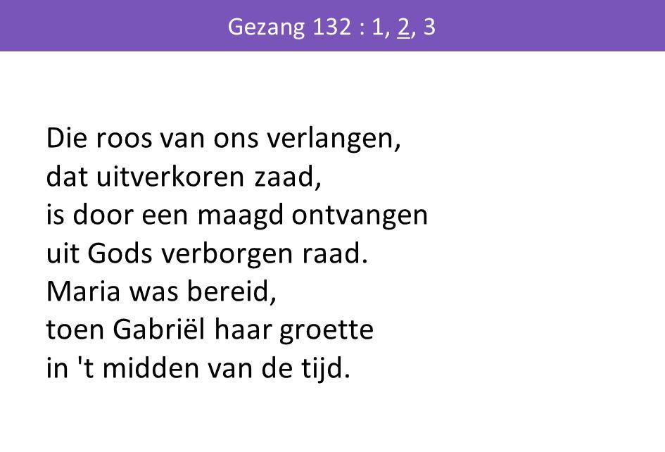 Gezang 132 : 1, 2, 3