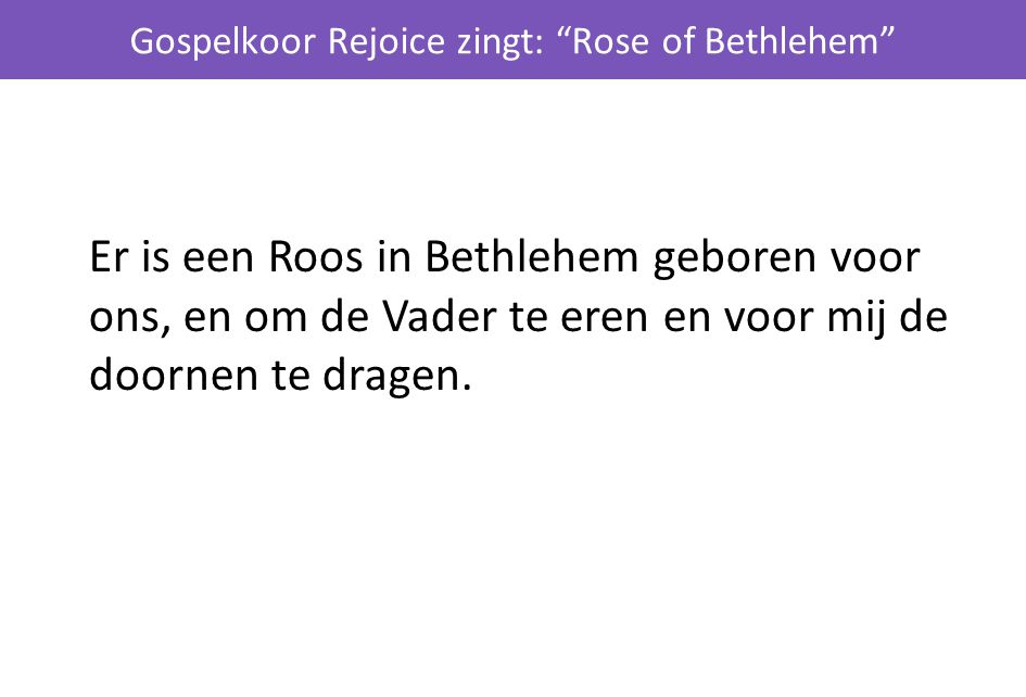 Gospelkoor Rejoice zingt: Rose of Bethlehem