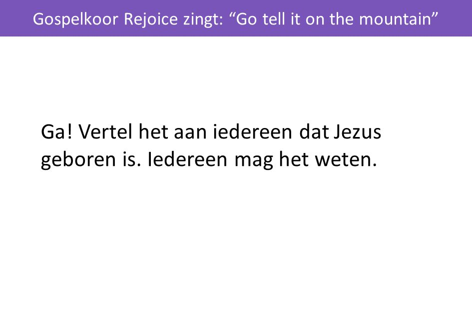 Gospelkoor Rejoice zingt: Go tell it on the mountain