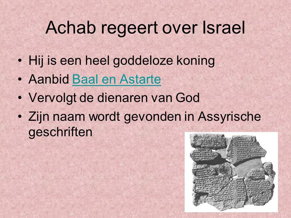 Achab regeert over Israel