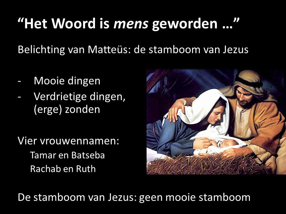 Het Woord is mens geworden …