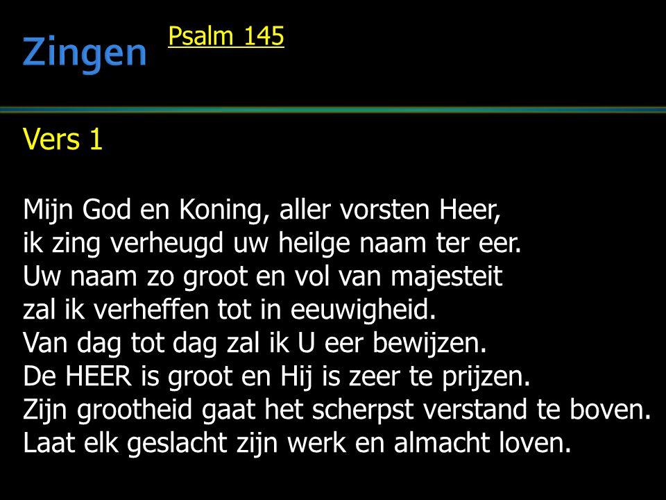 Zingen Vers 1 Mijn God en Koning, aller vorsten Heer,