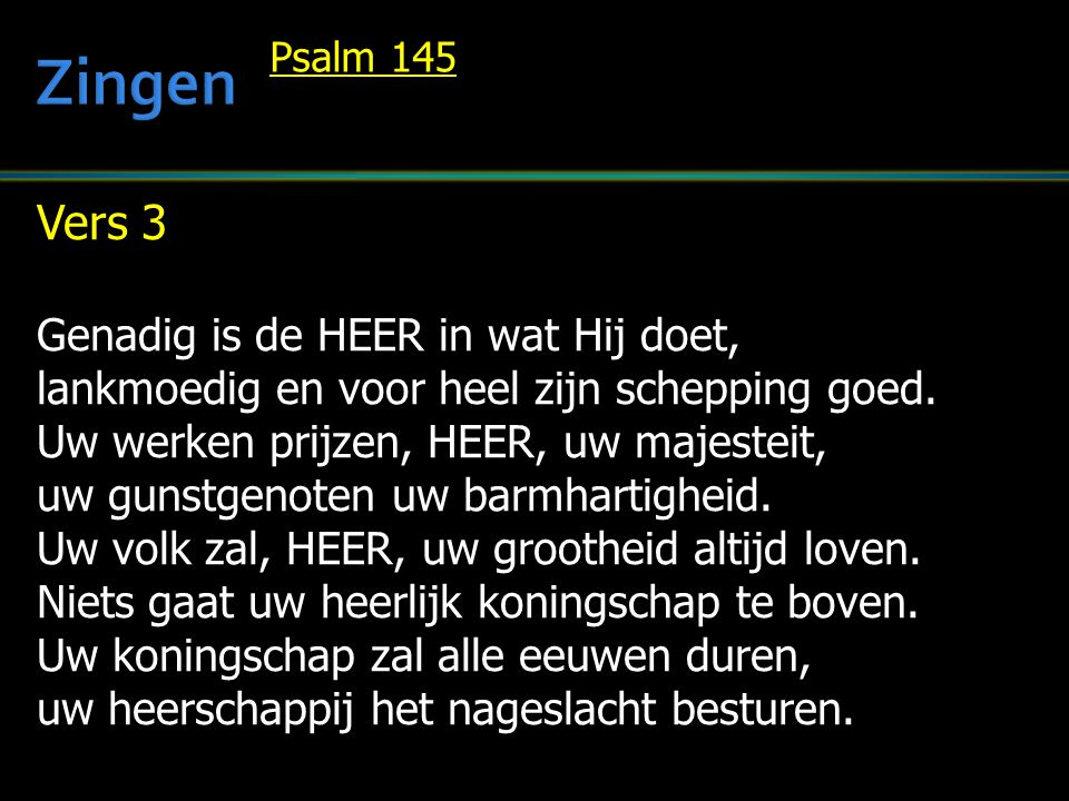 Zingen Vers 3 Genadig is de HEER in wat Hij doet,