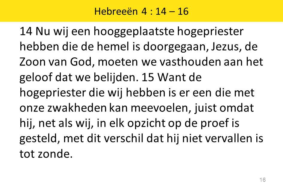 Hebreeën 4 : 14 – 16