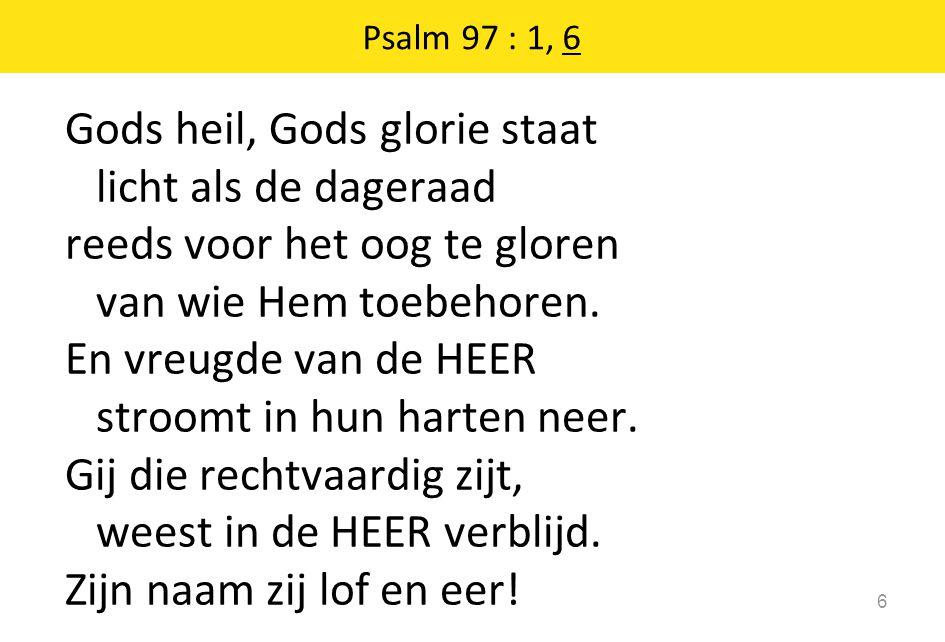 Psalm 97 : 1, 6