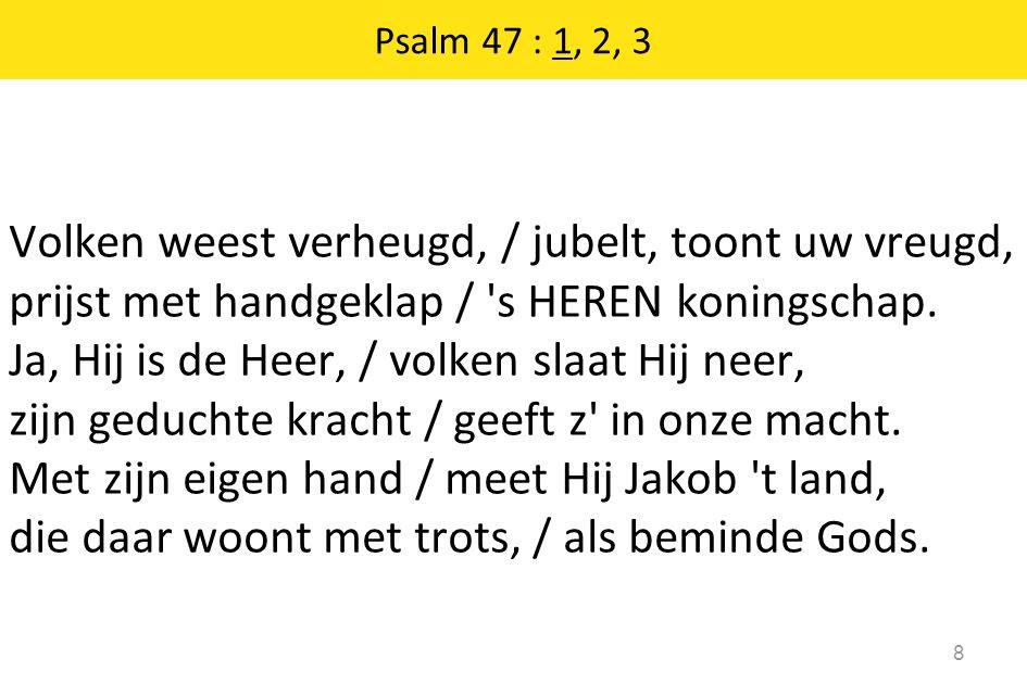 Psalm 47 : 1, 2, 3