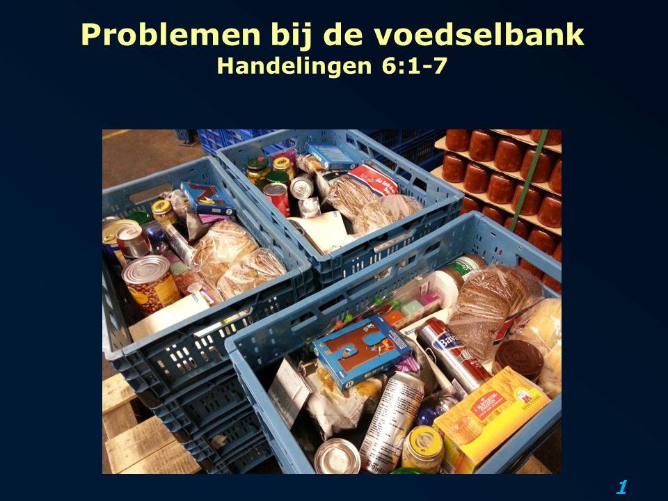 Problemen bij de voedselbank Handelingen 6:1-7