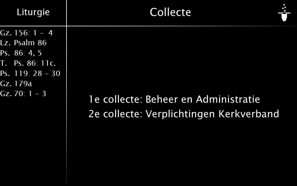 Collecte 1e collecte: Beheer en Administratie 2e collecte: Verplichtingen Kerkverband