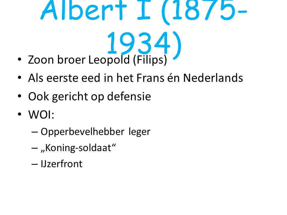Albert I (1875-1934) Zoon broer Leopold (Filips)