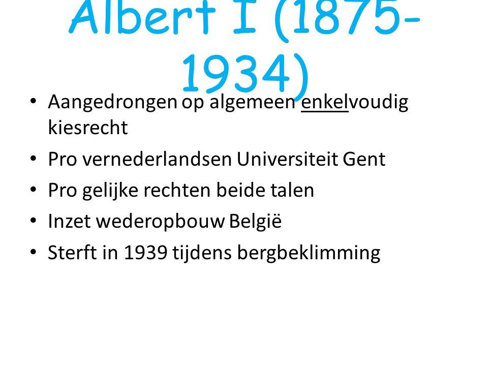 Albert I (1875-1934) Aangedrongen op algemeen enkelvoudig kiesrecht