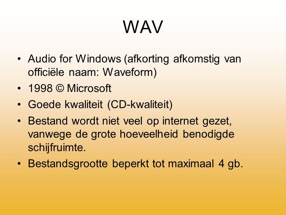 WAV Audio for Windows (afkorting afkomstig van officiële naam: Waveform) 1998 © Microsoft. Goede kwaliteit (CD-kwaliteit)