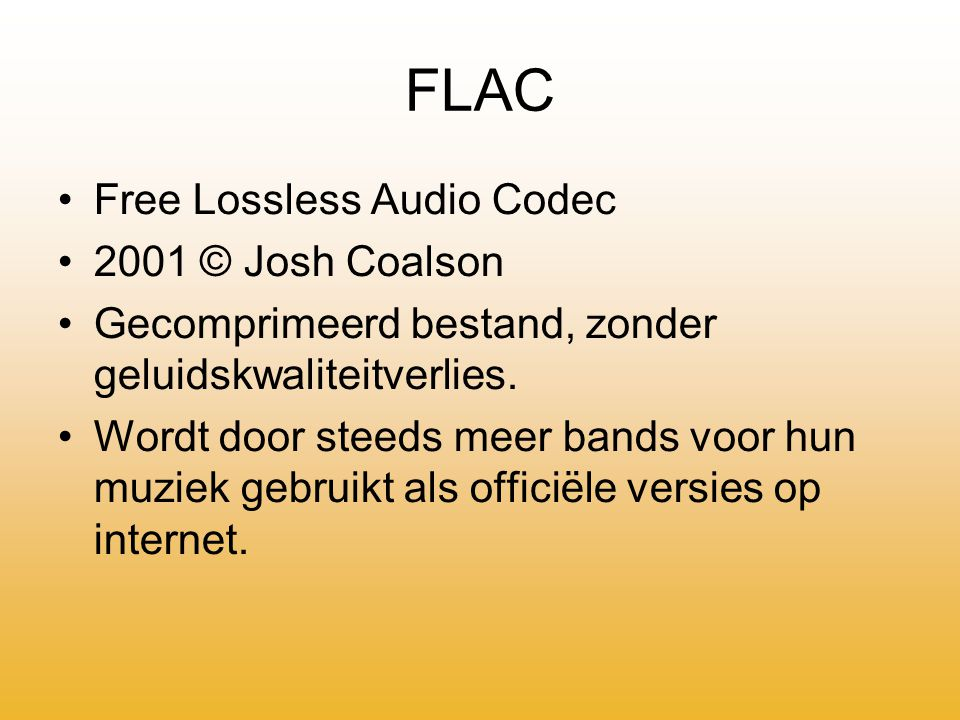 FLAC Free Lossless Audio Codec 2001 © Josh Coalson