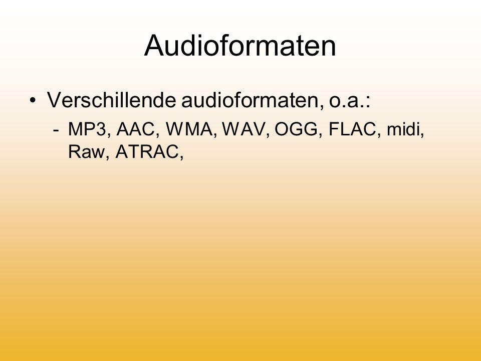 Audioformaten Verschillende audioformaten, o.a.: