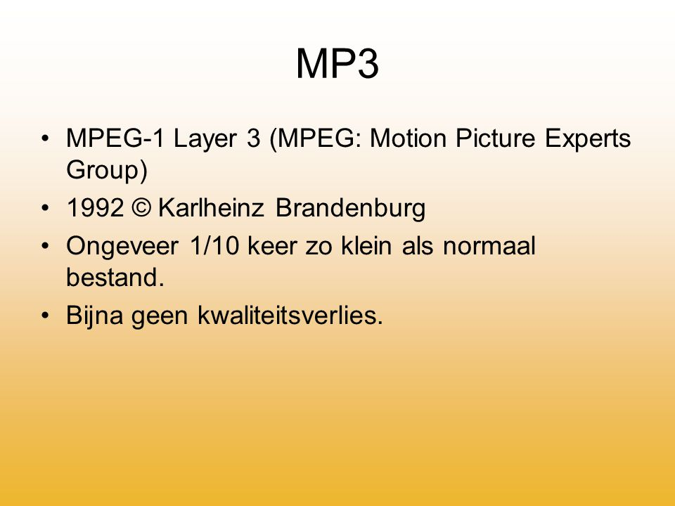 MP3 MPEG-1 Layer 3 (MPEG: Motion Picture Experts Group)