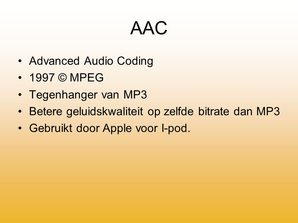 AAC Advanced Audio Coding 1997 © MPEG Tegenhanger van MP3