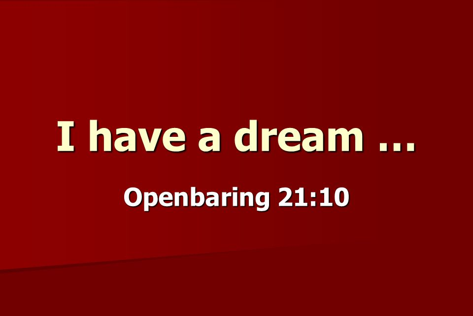 I have a dream … Openbaring 21:10