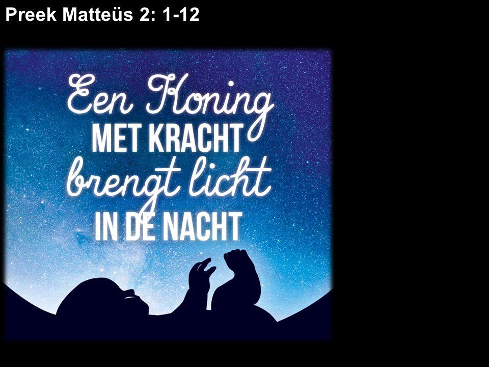 Preek Matteüs 2: 1-12