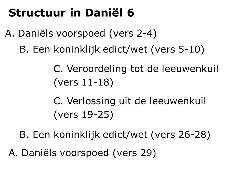 Structuur in Daniël 6 Daniëls voorspoed (vers 2-4)