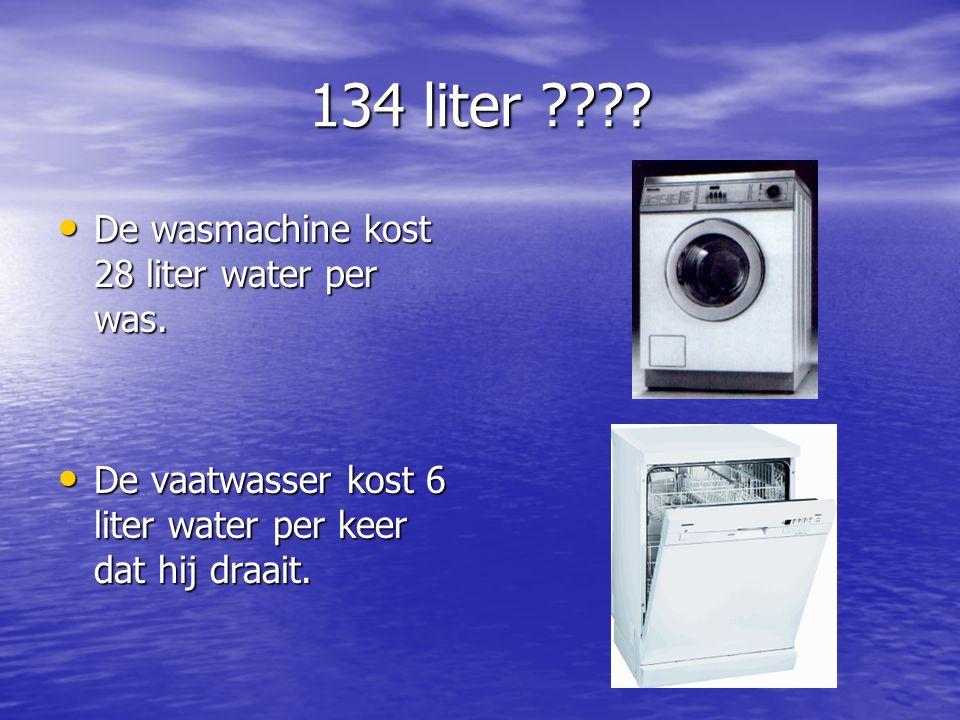 134 liter De wasmachine kost 28 liter water per was.
