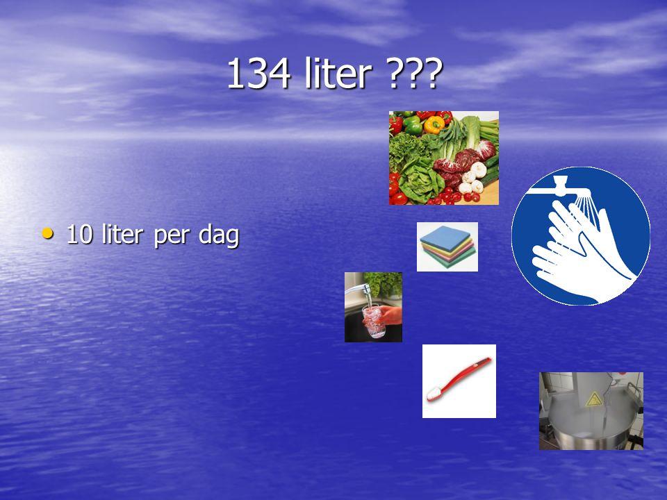 134 liter 10 liter per dag.