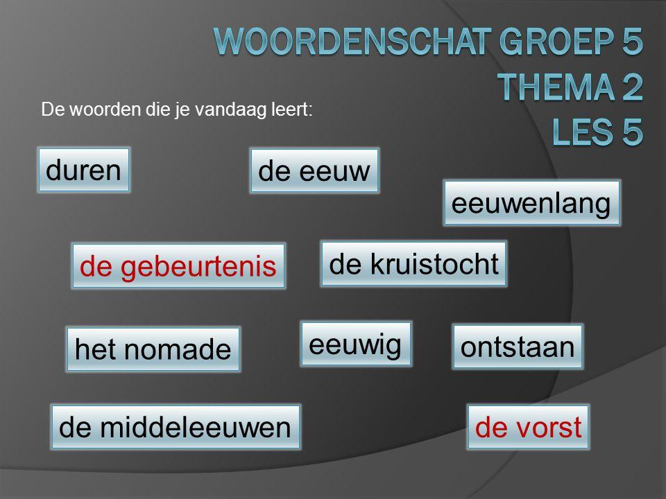 Woordenschat groep 5 Thema 2 Les 5