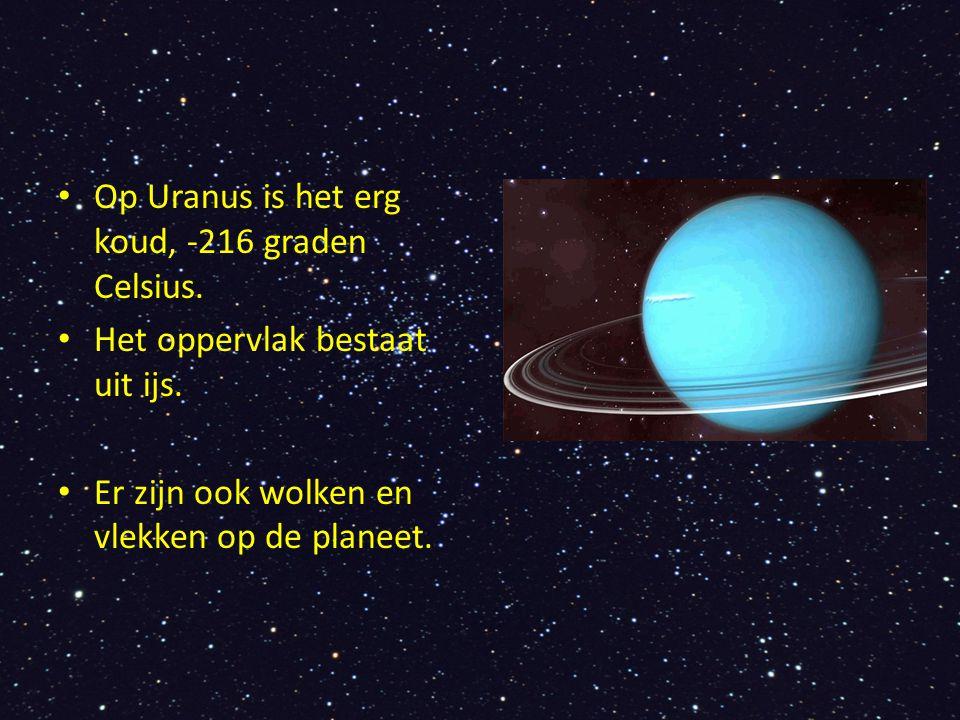 Op Uranus is het erg koud, -216 graden Celsius.